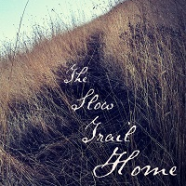 The Slow Trail Home is now available!